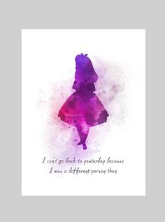 Alice in Wonderland Quote ART PRINT illustration, Disney, Princess, Wall Art, Home Decor, Nursery, I can't go back to yesterday, Gift
