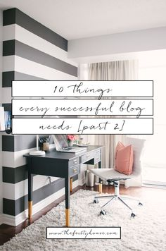 [PART 2] 10 Things Every Successful Blog Needs - via The Feisty House