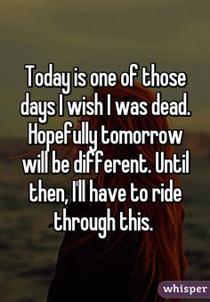 Dead Quotes Unique Sometimes I Wish I Was Dead  Sayings And Quotes  Pinterest