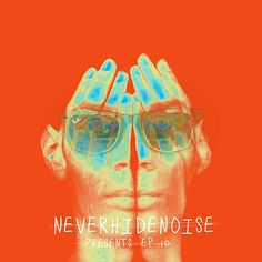 Never Hide Noise presents EP10 featuring new digs from DFA Records // Free download @ http://neverhi.de/1hUbvV4