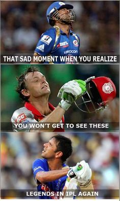 "That #sad moment.. When you realize you won't see these #legends play in the #IPL again. ""Sachin Tendulkar"" ; ""Adam Gilchrist"" ; ""Rahul Dravid"" :("