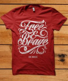 Free & Brave by Daanish. Awesome Typography Tee. There is something about fonts and typography that really catches my eye.