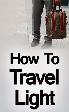 How to Pack Your Travel Bag Light | Luggage Packing Tips When Traveling | Lightweight Packing Tips For Men
