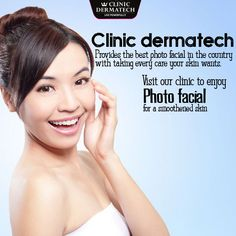 #Clinic #Dermatech Provides the best photo #facial in the country with taking every care your #skin wants. #ClinicDermatech #LivePowerfully #10GloriousYears #Beauty #Wellness