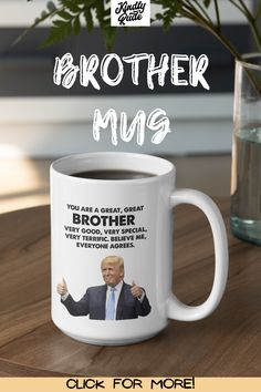 It is perfect as a gift for your brother that is a president Trump fan. It can also be a gift for someone who doesn't like him at all, as a joke. It's inexpensive, funny, and for men and women. Appropriate as retirement gift, birthday gift, promotion gift, graduation gift, Easter gift, Mother's Day gift, Best Friends Day gift, Father's Day gift, Labor Day gift, National Coffee Day gift, Thanksgiving Day gift, Christmas gift, New Years gift, Valentine's Day gift.