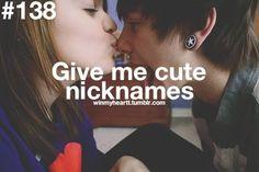 Gives me cute nicknames