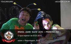 O que esperar da BGS 2015. #VaoJogar #Reportagem #BGS #BGS2015 #BrasilGameShow #BrasilGameShow2015