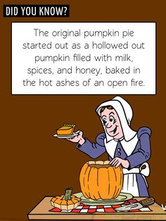 Did you know the original pumpkin pie was a hollowed out pumpkin filled with ingredients and baked in an open fire? Thanksgiving Fun Facts, Thanksgiving Parties, Did You Know Facts, Food Facts, Food Humor, Vintage Recipes, Give Thanks, Pumpkin Recipes, Good Food