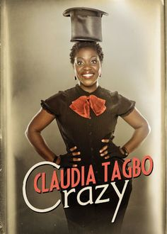 Claudia Tagbo Crazy (2014) - In a one-woman show packed with music, wit and boundless energy, French-Ivorian comedian Claudia Tagbo riffs on her youth, men's lies and much more.