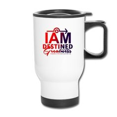 Travel Mug See and Shop at: www.iamdestined-forgreatness.info