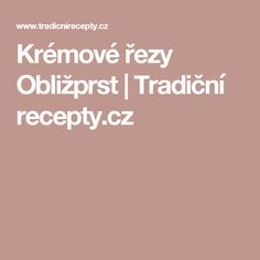 Krémové řezy Obližprst | Tradiční recepty.cz