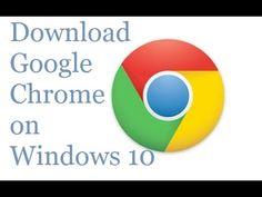 Google Chrome Download For Windows 10 64 Bit