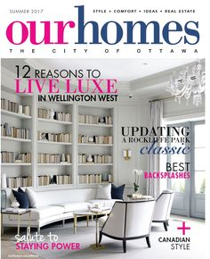 OUR HOMES Ottawa Summer 2017. Read more of this issue at http://www.ourhomes.ca/articles/blog/article/on-stands-our-homes-ottawa-summer-2017