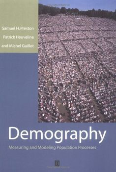 Demography: Measuring and Modeling Population Processes by Samuel Preston. $39.56. Edition - 1. Publication: September 18, 2000. Publisher: Wiley-Blackwell; 1 edition (September 18, 2000). Save 36% Off!