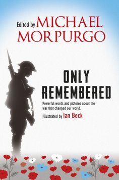 Only Remembered - edited by Michael Morpurgo