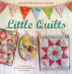 BOOK LITTLE QUILTS mini quilting patterns by DorothyPrudieFabrics