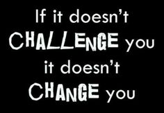 """If it doesn't challenge you, it doesn't change you!  """"90 days of exercise will change your life!"""" Tony Horton P90X3  www.beachbodycoach.com/TRACEYCURTIS"""