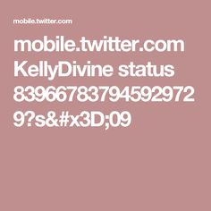 mobile.twitter.com KellyDivine status 839667837945929729?s=09