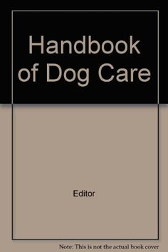 Handbook of Dog Care *** You can get more details by clicking on the image. (Note:Amazon affiliate link)