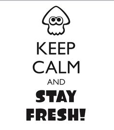Staaaay fresh ! #splatoon #nintendo #inkling #squid #design #squidsisters #keepcalm #stayfresh