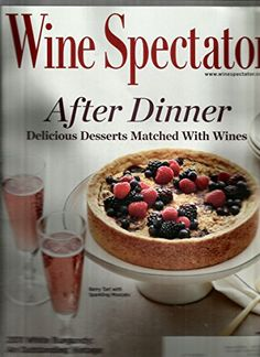 Wine Spectator, September 30, 2014  issue. After Dinner: Delicious Desserts Matched with Wines http://www.amazon.com/dp/B00MI32F6Y/ref=cm_sw_r_pi_dp_9LP.tb0KSH751