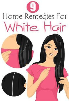 9 Home Remedies for White Hair