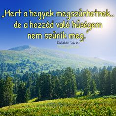 King Of My Heart, Quotes About God, Hungary, Life Quotes, Bible, Faith, Mountains, Words, Travel