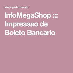 InfoMegaShop ::: Impressao de Boleto Bancario