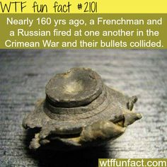 collided bullets during a battle -WTF fun facts