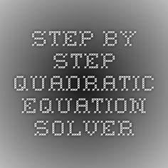 Step by step quadratic equation solver