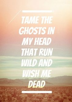 """Mumford and Sons. """"Should you shake my ash to the wind, Lord, forget all of my sins."""""""