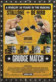 Grudge Match Official Poster When time hits hard, hit harder. See Sylvester Stallone and Robert DeNiro in the boxing comedy, Grudge Match - in cinemas January Sylvester Stallone, Wrestling Posters, Boxing Posters, Jon Bernthal, Kim Basinger, Kevin Hart, Billy Kid, Grudge Match, Book Covers