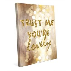 "Click Wall Art Trust Me You're Lovely Graphic Art on Wrapped Canvas Size: 10"" H x 8"" W x 0.75"" D"