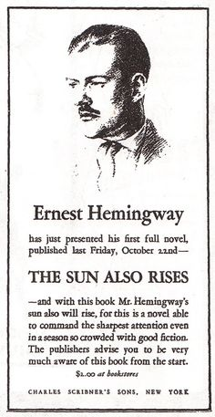 "scribnerbooks:    Early ad for The Sun Also Rises. ""The publishers advise you to be very much aware of this book from the start."""
