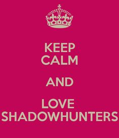 THE MORTAL INSTRUMENTS| City of Bones by Cassandra Clare| KEEP CALM AND LOVE SHADOWHUNTERS