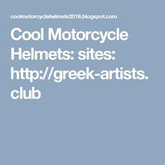 Cool Motorcycle Helmets: sites: http://greek-artists.club