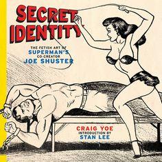 Secret Identity: The Fetish Art of Superman's Co-creator Joe Shuster