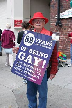 This man is being persuasive by disproving the argument that being gay is just a phase some people go through.