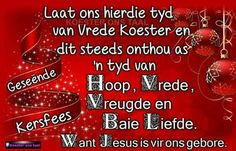 Jesus is vir ons gebore Christmas Blessings, Christmas Quotes, Truth Quotes, Qoutes, Afrikaanse Quotes, Xmas Cards, Bible Scriptures, Beautiful Words, Special Occasion