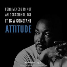 Forgiveness is not an occasional act. It is a cons - Picture quote by Martin Luther King, Jr.