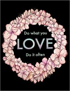 Amazon.com: Adult Coloring Book with Inspirational Quotes: Do What you Love. Compiled by Prettily Printed ZA: Inspirational Coloring Book for Adults, Seniors, ... quotes and beautiful images to color. (9798747195622): Printed ZA, Prettily: Books Adult Coloring, Coloring Books, Inspirational Quotes From Books, To Color, Colorful Pictures, Beautiful Images, Love, Amazon, Printed