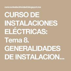 CURSO DE INSTALACIONES ELÉCTRICAS: Tema 8. GENERALIDcursoADES DE INSTALACIONES ELÉCTRICAS.