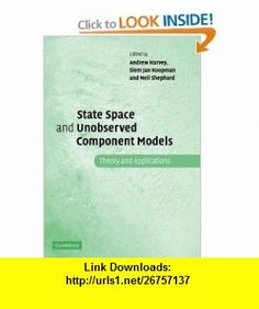 State Space and Unobserved Component Models Theory and Applications (9780521835954) Andrew Harvey, Siem Jan Koopman, Neil Shephard , ISBN-10: 052183595X  , ISBN-13: 978-0521835954 ,  , tutorials , pdf , ebook , torrent , downloads , rapidshare , filesonic , hotfile , megaupload , fileserve