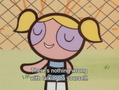 yes Powerpuff Girls.if Bubbles approves, it must be true. Powerpuff Girls Wallpaper, Bubbles Powerpuff Girls, Cartoon Quotes, Girl Wallpaper, Reaction Pictures, Talking To You, Cute Cartoon, Vintage Cartoon, Childhood Memories
