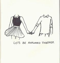 Let's Be Awkward Together
