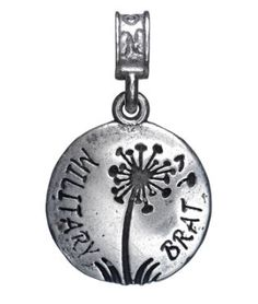 Nomades - Military Brat - sterling silver Dandelion with Military Brat etched on the front. Military Brat, Army Brat, Military Families, Military Service, Army Mom, Tattoos For Kids, Charm Jewelry, Jewlery, Gifts For Family