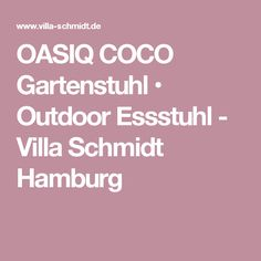 OASIQ COCO Gartenstuhl • Outdoor Essstuhl - Villa Schmidt Hamburg