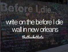 Write before I die wall in new orleans