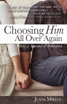 Choosing Him All Over Again, by Juana Mikels