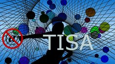 TISA is a secret treaty to enact global internet rules - Another terrible treaty like the TPP and TTIP #TISA #TPP #conspiracy #government